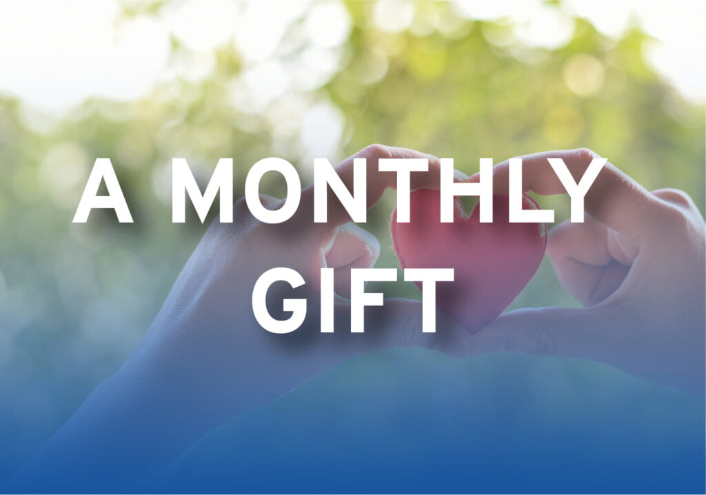A Monthly Gift